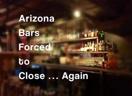 Arizona Bars Forced to Close ... Again