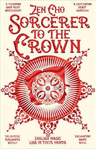 Review: Sorcerer to the Crown by Zen Chow
