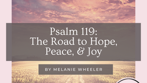 Psalm 119: The Road to Hope, Peace, and Joy