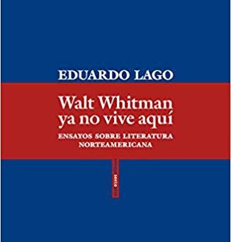 Walt Whitman ya no vive aquí, Ensayos sobre literatura norteamericana