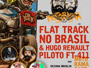 Flat Track no Brasil & Hugo Renault estreando como piloto FT-411 - MotoramaCast #08