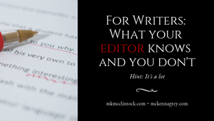 For Writers: What Your Editor Knows and You Don't