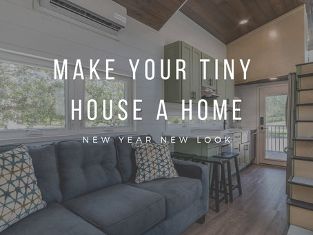 New Year, New Look: Making Your Tiny House a Home