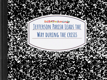 Jefferson Parish Leads the Way In Online School Transition Planning & Execution with Google Tools
