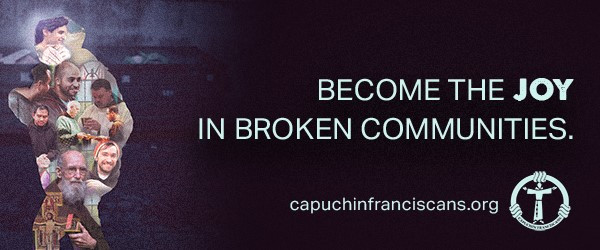 Become the Joy in Broken Communities - Midwest Capuchin Franciscan Vocations