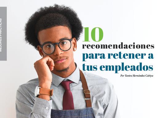 10 Recomendaciones para retener a tus empleados