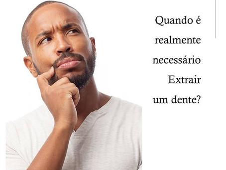 Quando extrair um dente?