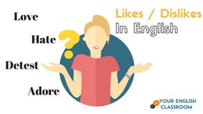 İngilizce Likes ve Dislikes Kullanımı