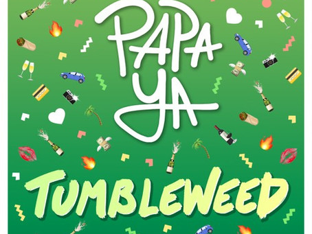 Papa Ya - Tumbleweed - New Music Friday