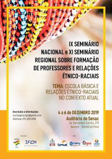 IX SEMINÁRIO NACIONAL E XI SEMINÁRIO REGIONAL SOBRE FORMAÇÃO DE PROFESSORES E RELAÇÕES ÉTNICO-RACIAI