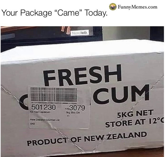 "Your Package ""Came"" Today. Fresh Cum"