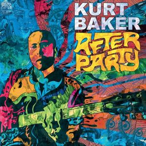 Kurt Baker's (Kurt Baker Combo, The Leftovers, etc) Solo Album 'After Party' Out Now on Wicked Cool