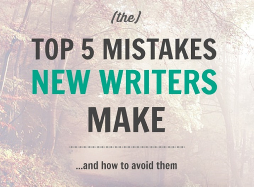 Top 5 Mistakes New Writers Make (and how to avoid them)