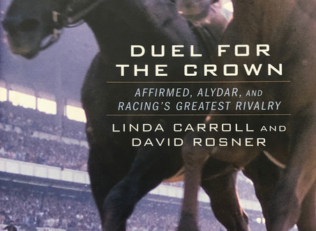 Duel For The Crown: Affirmed, Alydar, and Racing's Greatest Rivalry Book Review