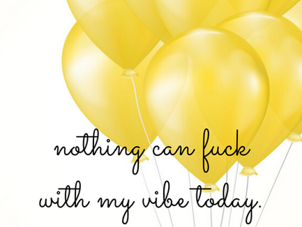 'Nothing Can Fuck With My Vibe' Wallpaper.
