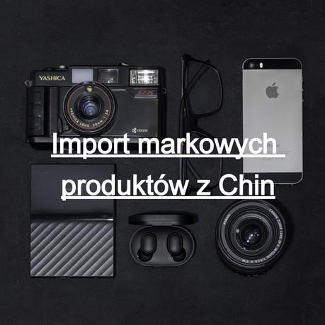 Import markowych produktów z Chin. Co warto wiedzieć? Dlaczego należy być ostrożnym?