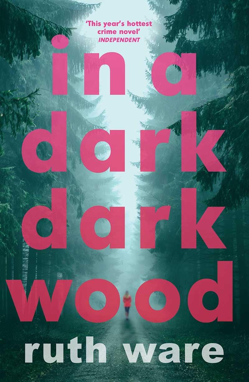 In a Dark, Dark Wood by Ruth Ware thebookslut
