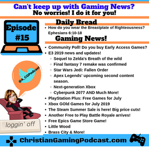 Christian Gaming Podcast Show Notes Episode 15