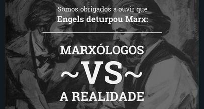 Somos obrigados a ouvir que Engels deturpou Marx: os marxólogos VS a realidade
