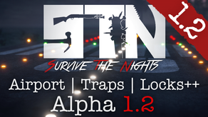 Feb 7th - Patch Notes - Alpha 1.2 (Airport | Lock Reworks | Traps ++)