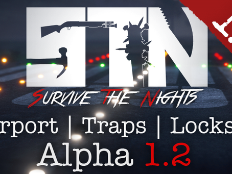 Feb 7th - Patch Notes - Alpha 1.2 (Airport   Lock Reworks   Traps ++)