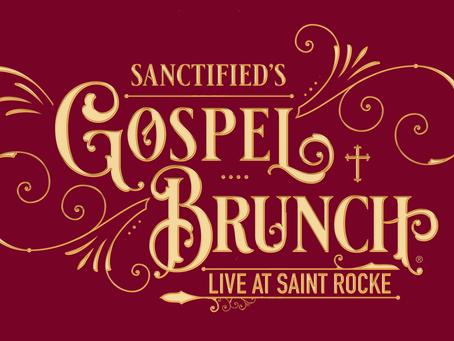Sanctified's Gospel Brunch.                        At Saint Rocke. Saturday, October 28th
