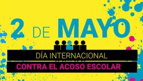 """2 de mayo """"Dia mundial contra el Acoso Escolar"""""""