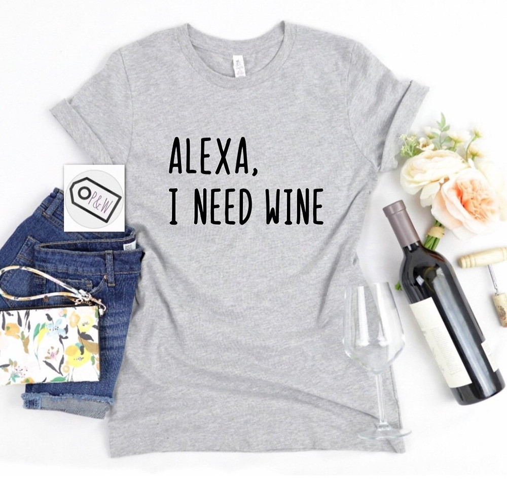 Grey t-shirt, Alexa I Neeed Wine