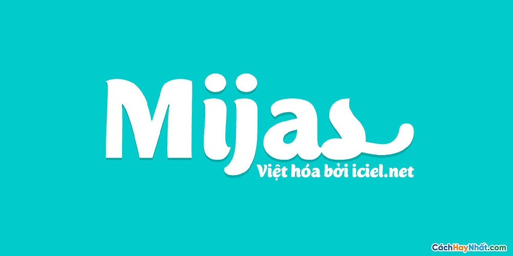 Chia Sẻ Font Chữ iCiel Mijas Việt hóa Tuyệt Đẹp Dùng Cho Thiết Kế