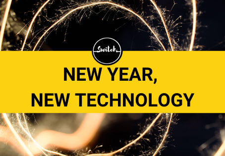Switch: New Year, New Technology