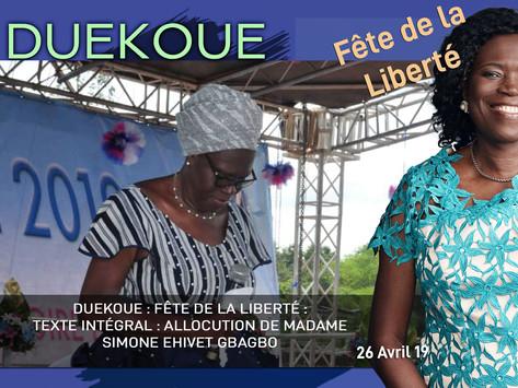 DUEKOUE : FÊTE DE LA LIBERTÉ : TEXTE INTÉGRAL : ALLOCUTION DE MADAME SIMONE EHIVET GBAGBO