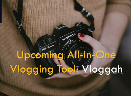 Upcoming All-In-One Vlogging Tool Vloggah