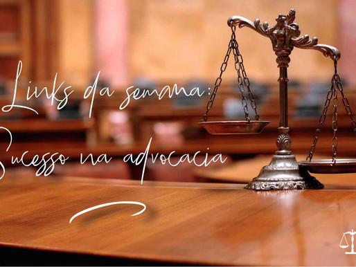 Links da Semana: Sucesso na Advocacia