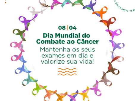 08/04 Dia Mundial do Combate ao Câncer - Mantenha os seus exames em dia e valorize sua vida!