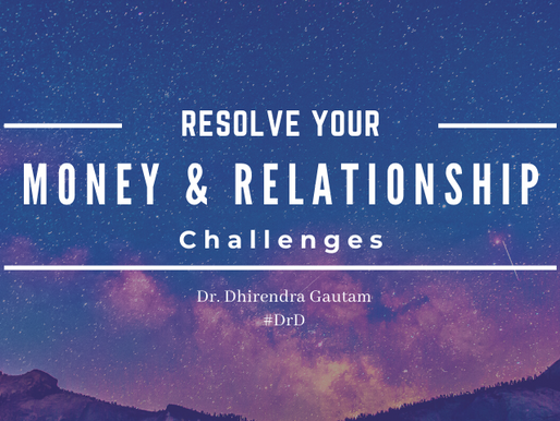 Money & Relationship challenges in life