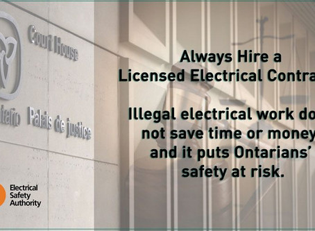 Illegal electrical work does not save time or money, and it puts Ontarians' safety at risk.