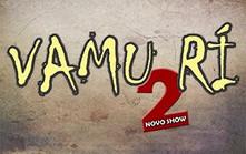 Show de comédia 'Vamu Ri' segunda edição