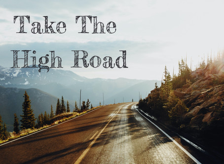 Taking the High Road - By Pastor Thomas Engel