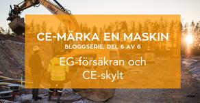 Bloggserie del 6/6: EG-försäkran och CE-skylt