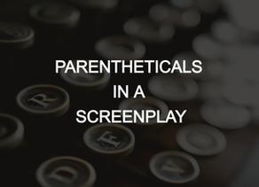 Screenwriting Parentheticals | Script Formatting