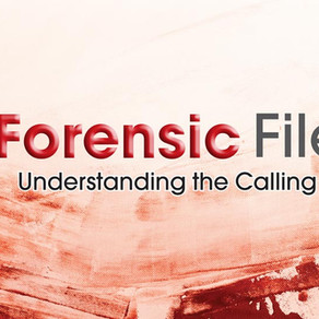 The Forensic Files: Understanding the Calling