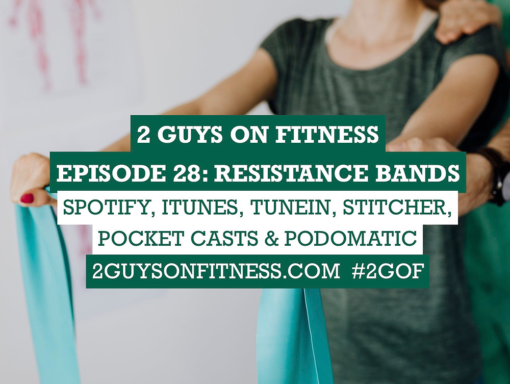 A promotional graphic for episode 28 (Resistance Bands) of the 2 Guys on Fitness podcast.