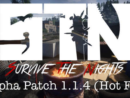 Jan 17th - Patch Notes - Alpha 1.1.4 (Hot Fix)