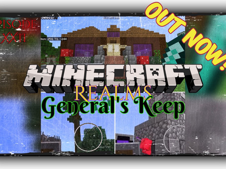 "OUT NOW!!! KEEP CATCH UP- ""General's Keep"" (XXII) - A Minecraft Realms Adventure [Bedrock]"