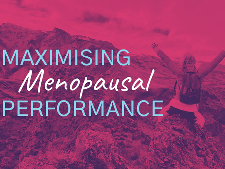 Maximising Menopausal Performance - World Menopause Day