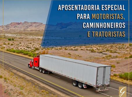 Aposentadoria Especial para motoristas, caminhoneiros e tratoristas