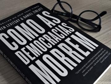 Por que ler Como as democracias morrem?