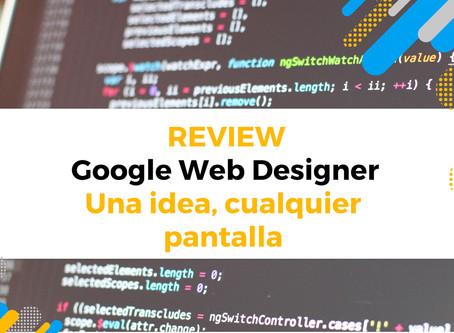 Google Web Designer – Una idea, cualquier pantalla (Review)