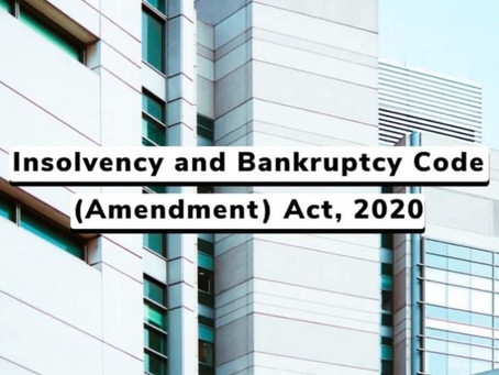 COVID-19 and Its Effect on the Insolvency and Bankruptcy Code