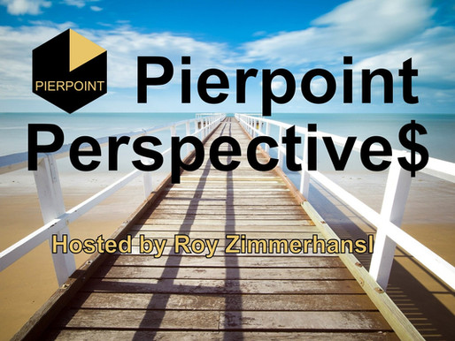 Pierpoint Perspective$ Podcast - Coming Soon!